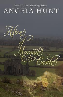Afton of Margate Castle - Hunt, Angela, Dr.