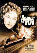 Against the Wind - Charles Crichton