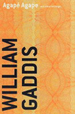 Agape Agape and Other Writings - Gaddis, William