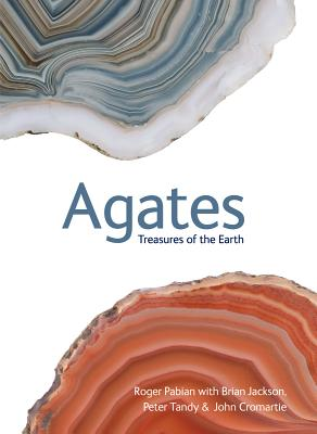 Agates: Treasures of the Earth - Pabian, Roger, and Jackson, Brian, and Tandy, Peter