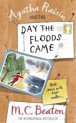 Agatha Raisin and the Day the Floods Came - Beaton, M. C.