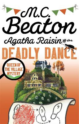 Agatha Raisin and the Deadly Dance - Beaton, M. C.