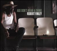 Age Don't Mean a Thing - Robert Finley