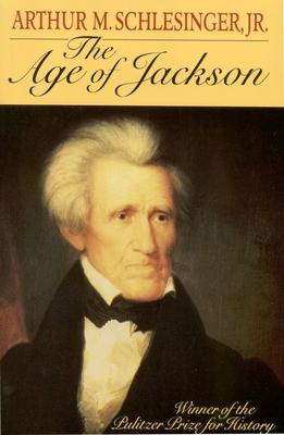 Age of Jackson - Schlesinger, Arthur M