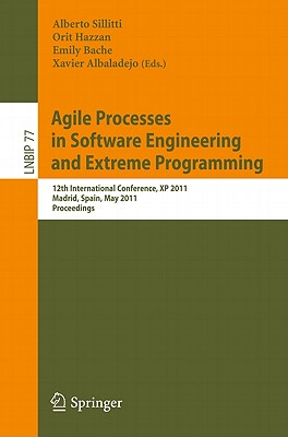 Agile Processes in Software Engineering and Extreme Programming - Sillitti, Alberto (Editor)