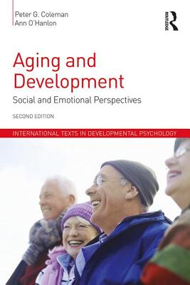 Aging and Development: Social and Emotional Perspectives - Coleman, Peter G., and O'Hanlon, Ann