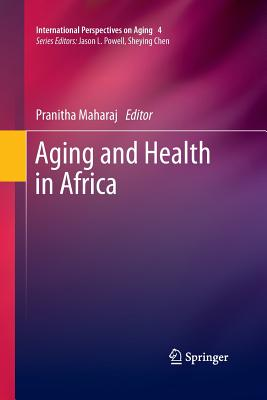 Aging and Health in Africa - Maharaj, Pranitha (Editor)