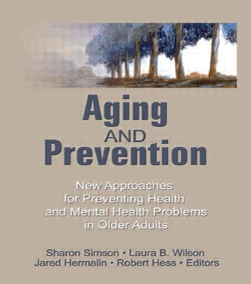 Aging and Prevention - Hess, Robert E
