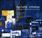 Agitato Intenso: Música de Cámara de José Luis Hurtado