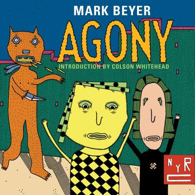 Agony - Beyer, Mark, and Whitehead, Colson (Introduction by)