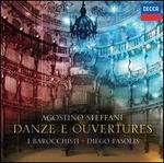 Agostino Steffani: Danze e Ouvertures - Coro della Svizzera Italiana (choir, chorus); I Barocchisti; Diego Fasolis (conductor)
