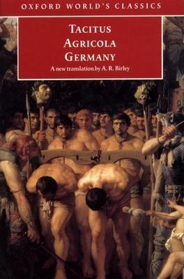 Agricola and Germany - Tacitus, Cornelius, and Birley, Anthony (Volume editor)