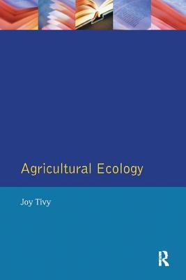 Agricultural Ecology - Tivy, Joy