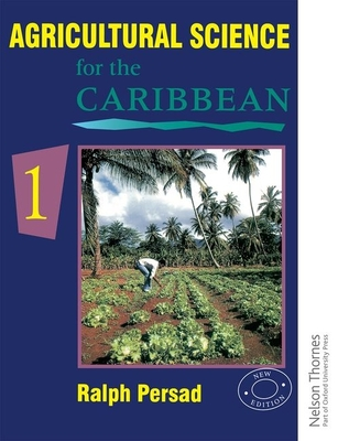 Agricultural Science for the Caribbean 1 - Persad, Ralph