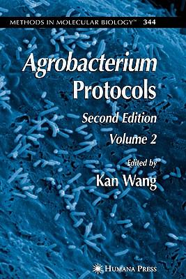 Agrobacterium Protocols: Volume II - Wang, Kan (Editor)