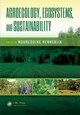 Agroecology, Ecosystems, and Sustainability - Benkeblia, Noureddine (Editor)