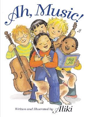 Ah, Music! - Aliki (Illustrator)