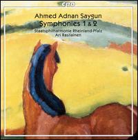 Ahmed Adnan Saygun: Symphonies 1 & 2 - Rheinland-Pfalz Staatsphilharmonie; Ari Rasilainen (conductor)