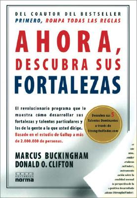 Ahora Descubra Sus Fortalezas - Buckigham, Marcus, and Clifton, Donald O, and Buckingham, Marcus