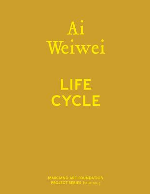 AI Weiwei: Life Cycle - Weiwei, Ai, and Allan, Stacey (Editor), and Shaw, Martin (Text by)
