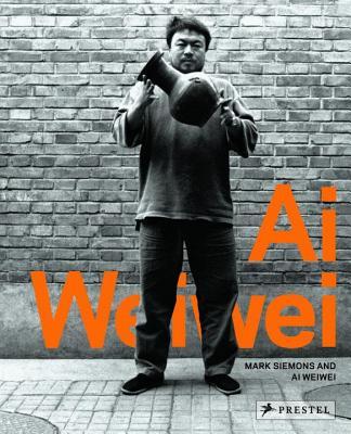 Ai Weiwei: So Sorry - Weiwei, Ai, and Siemons, Mark