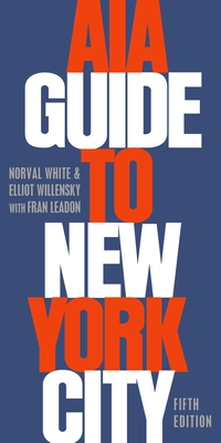 AIA Guide to New York City - White, Norval