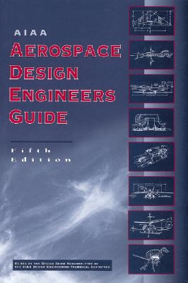 AIAA Aerospace Design Engineers Guide - AIAA (American Institute of Aeronautics and Astronautics)