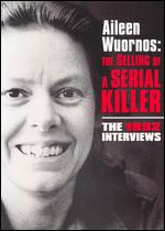 Aileen Wuornos: The Selling of a Serial Killer - Nick Broomfield
