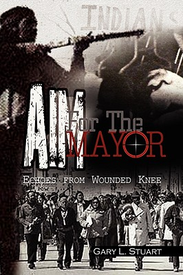 Aim for the Mayor - Stuart, Gary L
