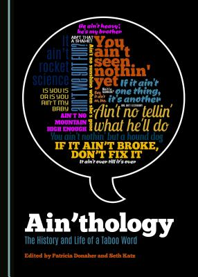 Ain'thology: The History and Life of a Taboo Word - Donaher, Patricia (Editor), and Katz, Seth (Editor)
