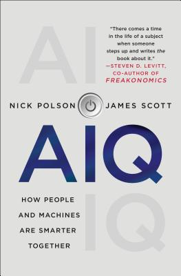 Aiq: How People and Machines Are Smarter Together - Polson, Nick, and Scott, James