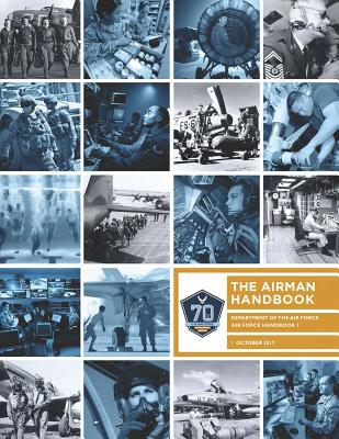 Air Force Handbook 1: The Airman Handbook - Force, Air