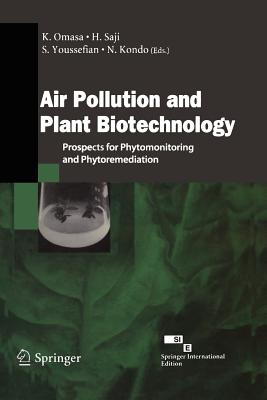 Air Pollution and Plant Biotechnology: Prospects for Phytomonitoring and Phytoremediation - Omasa, K (Editor)
