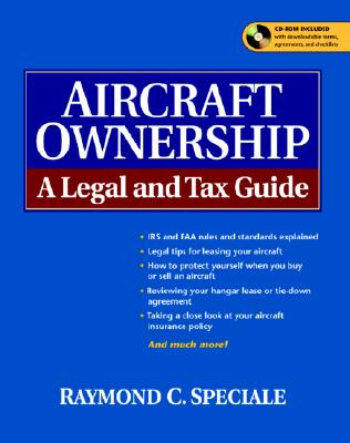 Aircraft Ownership: A Legal and Tax Guide - Speciale, Raymond C