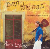 Aire Latino: Latin American Music for Guitar - David Russell