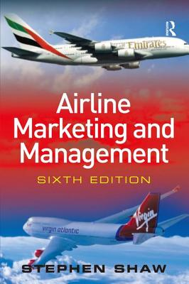 Airline Marketing and Management - Shaw, Stephen