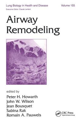 Airway Remodeling - Howarth, Peter H (Editor), and Wilson, John William (Editor), and Bousquet, Jean (Editor)
