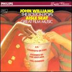 Aisle Seat: Great Film Music - The Boston Pops Orchestra/John Williams