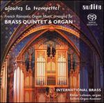 Ajoutez la Trompette! - French Romantic Organ Music Arranged for Brass Quintet & Organ