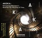Akoka: Reframing Olivier Messiaen's Quartet for the End of Time