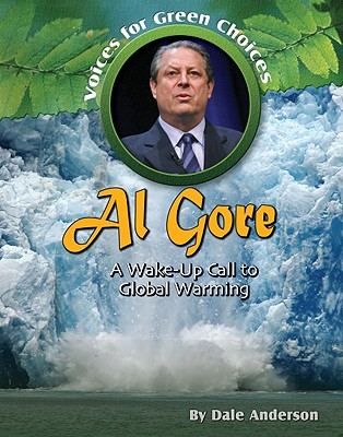 Al Gore: A Wake-Up Call to Global Warming - Anderson, Dale