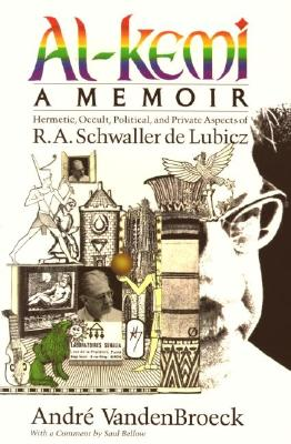 Al-Kemi: Hermetic, Occult, Political, and Private Aspects of R. A. Schwaller de Lubicz - VandenBroeck, Andre