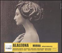 Alaleona: Mirra - Denia Gavazzeni Mazzola (soprano); Franck Ferrari (baritone); Hanna Schaer (mezzo-soprano); Julia Gertseva (mezzo-soprano);...