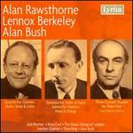 Alan Rawsthorne, Lennox Berkeley, Alan Bush: Chamber Works