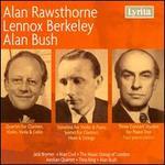 Alan Rawsthorne, Lennox Berkeley, Alan Bush: Chamber Works