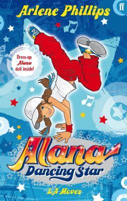 Alana Dancing Star: LA Moves - Phillips, Arlene