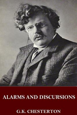 Alarms and Discursions - Chesterton, G K