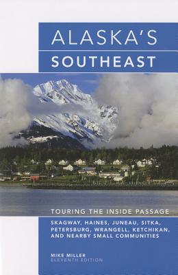 Alaska's Southeast - Miller, Mike