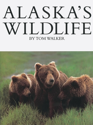 Alaska's Wildlife - Walker, Tom