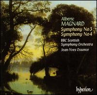 Albéric Magnard: Symphonies Nos. 3 & 4 - BBC Scottish Symphony Orchestra; Jean-Yves Ossonce (conductor)